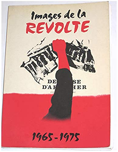 Images de la révolte, 1965-1975: Collectif: