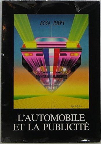 9782901422334: L'automobile et la publicité: 100 ans d'automobile française : Musée de la publicité, Paris, exposition du 30 mai au 15 octobre 1984 (French Edition)