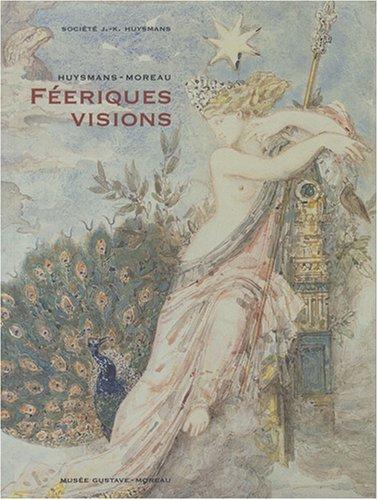 9782901425502: Huysmans-Moreau : f�eriques visions