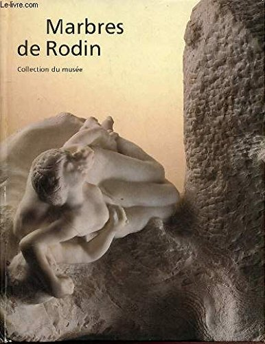 Marbres de Rodin: Collection du musee (French: Rodin, Auguste