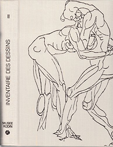 Musee Rodin: Inventaire des dessins, Volume II (Vol.2): Judrin, Claudie; Musee Rodin