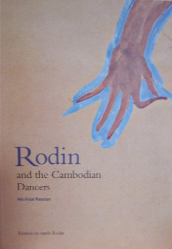 9782901428954: Rodin and the Cambodian Dancers : His final passion