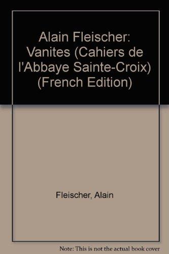 ALAIN FLEISCHER. VANITES. (Weight= 220 grams)