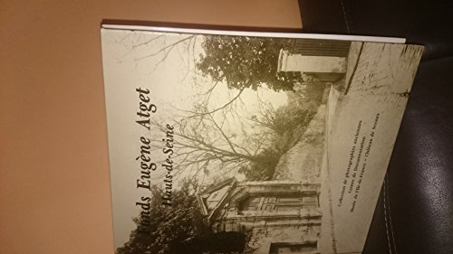Fonds Atget, Hauts-de-Seine: Catalogue des photographies anciennes (French Edition) (2901437001) by Eugène Atget