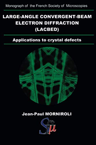 9782901483052: Large-Angle Convergent-Beam Electron Diffraction Applications to Crystal Defects (Monograph of the French Society of Microscopies)