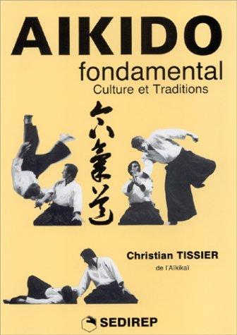 9782901551003: Aïkido fondamental : Culture et traditions