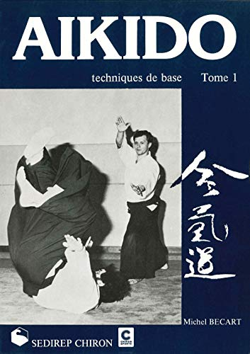 9782901551591: Aikido: Techniques de base Tome 1