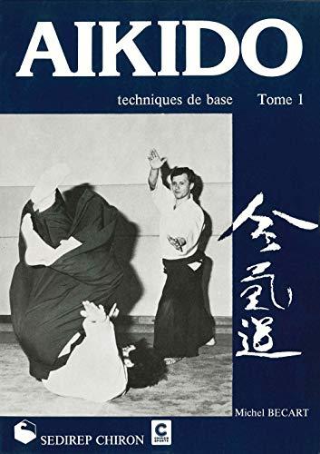 9782901551591: Aikido Techniques de Base Tome 1