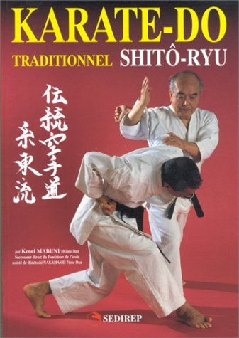 9782901551607: Karaté-Do, Traditionnel Shitô-Ryu