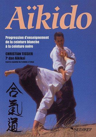 9782901551676: Aïkido : Progression d'enseignement de la ceinture blanche à la ceinture noire