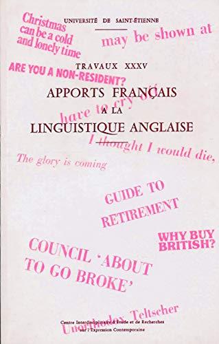 9782901559023: Apports francais a la linguistique anglaise (Travaux / Universite de Saint-Etienne, Centre interdisciplinaire d'etude et de recherches sur l'expression contemporaine) (French Edition)