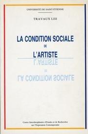 9782901559207: La Condition sociale de l'artiste : Xvie-xxe siècles, actes du colloque