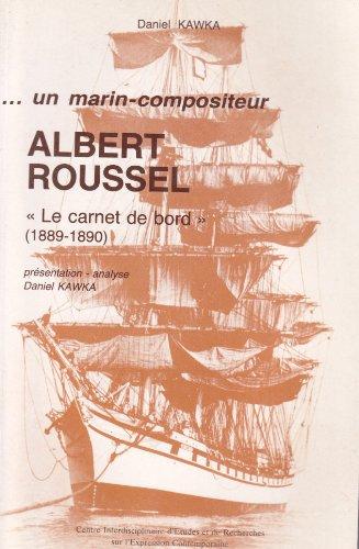 9782901559238: Un marin compositeur Albert Roussel le carnet de bord