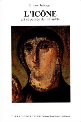 9782901559405: L'icône: Art et pensée de l'invisible (Travaux / Université de Saint-Etienne) (French Edition)