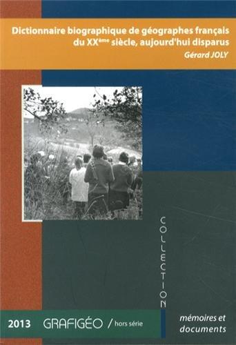 9782901560838: Dictionnaire biographique de géographes français du XXe siècle, aujourd'hui disparus