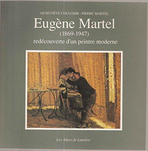 9782901621911: Eugène Martel 1869-1947: redécouverte d'un peintre moderne. Les Alpes de lumières, numéro 107