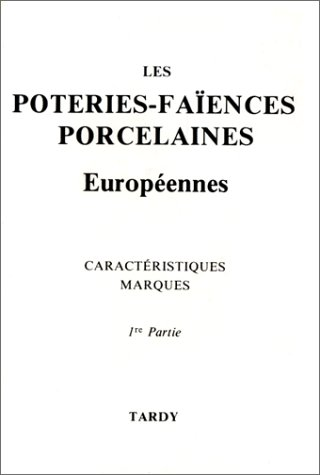 9782901622086: Les Poteries-faïences porcelaines européennes, 1e partie : Allemagne, Autriche-Hongrie, Belgique, Danemark, Espagne, Estonie, Finlande, Grande-Bretagne, Hollande