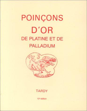 9782901622154: Les Poinçons de garantie internationaux pour l'or, le platine et le palladium