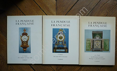 La Pendule Française. La Pendule dans le: Tardy