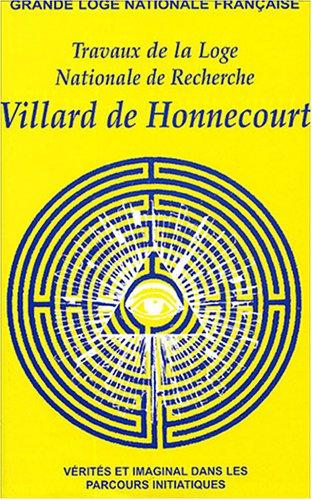 9782901628460: Travaux de la Loge nationale de recherches Villard de Honnecourt n° 59 - Vérités et imaginal dans les parcours initiatiques