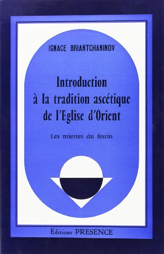 9782901696186: Les miettes du festin: Introduction a la tradition ascetique de l'Eglise l'Orient (Collection