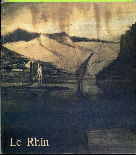 LE RHIN - Le voyage de Victor Hugo en 1840 ---------- [ Catalogue d'Expo de la Ville De Paris ...