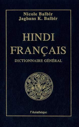 Dictionnaire general hindi-francais =: Samanya Hindi-Fransisi (French Edition): Balbir, Nicole