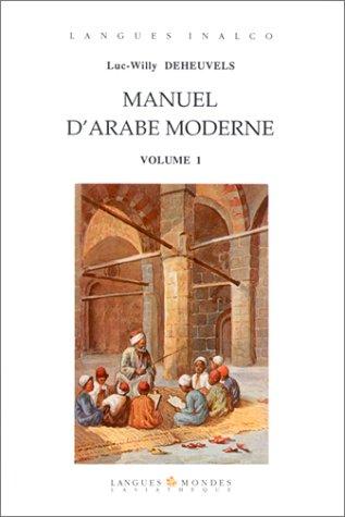 9782901795551: Manuel d'arabe moderne, tome 1 (1 livre + coffret de 2 cassettes)