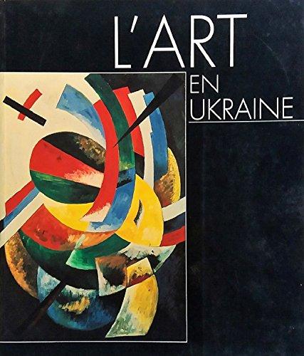 9782901820079: L'art en Ukraine: Musee des Augustins, 28 octobre 1993-17 janvier 1994 (French Edition)