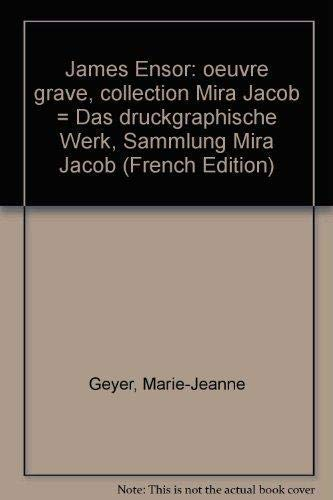 James Ensor : oeuvre gravé, Collection Mira: Geyer, Marie-Jeanne ;