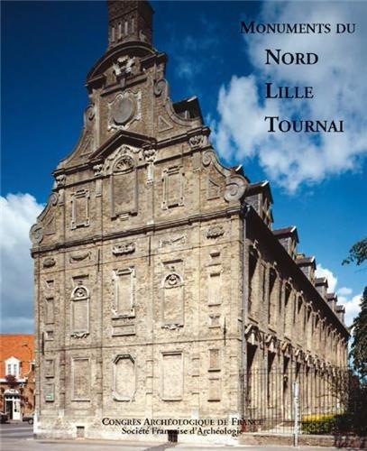 Monuments du Nord, Lille, Tournai: Marie-Paule Arnauld