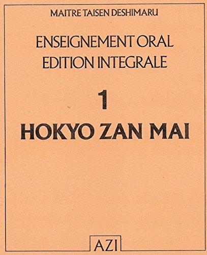 9782901844013: Enseignement Oral De Maître Taisen Deshimaru - N° 1 - Hokyo Zan Mai