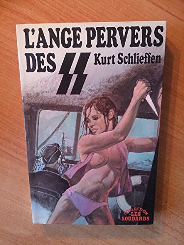 9782901969068: L'Ange pervers des S.S (Collection Les Soudards)