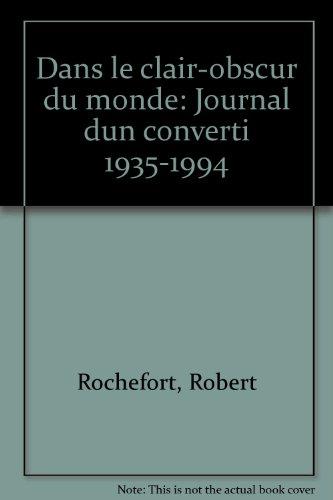 9782901988281: Dans le clair-obscur du monde: Journal dun converti 1935-1994