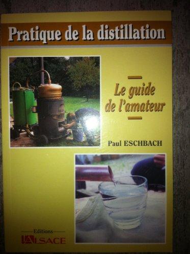 9782902031269: Pratique de la distillation. Le guide de l'amateur