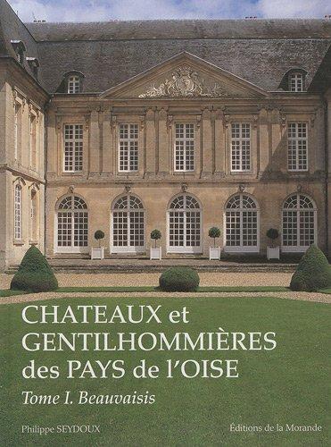 Châteaux et gentilhommières des pays de l'Oise: Philippe Seydoux