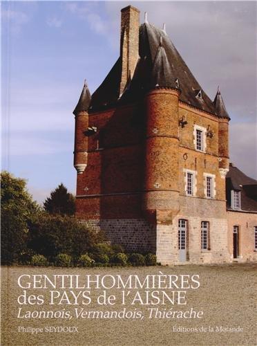 9782902091409: Gentilhommières des pays de l'Aisne : Tome 1, Laonnois, Vermandois, Thiérache