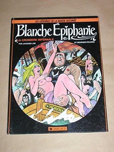 9782902123094: Blanche Épiphanie : La Croisière infernale