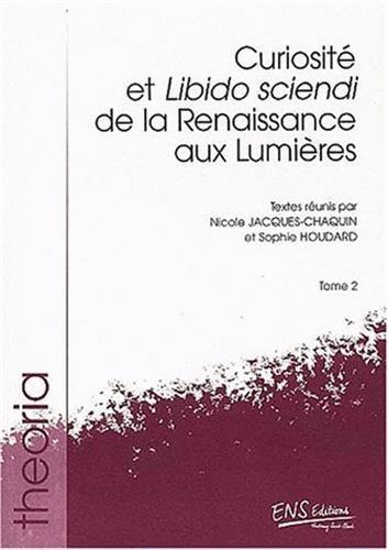 9782902126545: Curiosit� et Libido sciendi. De la Renaissance aux Lumi�res