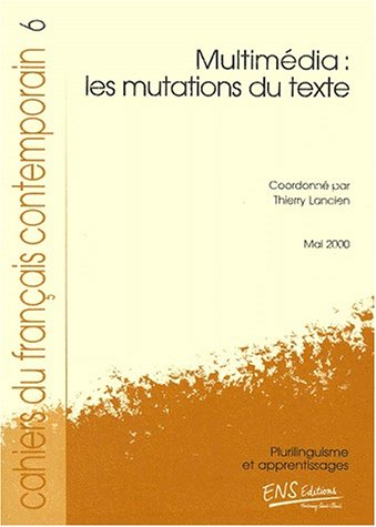 9782902126828: Les cahiers du français contemporain. numero 6: multimedia: les mutations du texte
