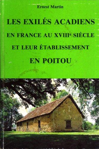 Les Exilés Acadiens En France Au XVIIIe Siècle Et Leur Éstablissement En ...
