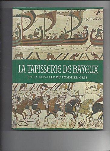 La Tapisserie de Bayeux et la bataille: Mogens Rud