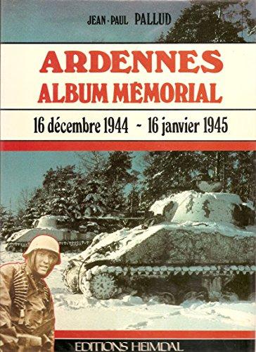 9782902171231: Ardennes Album mémorial 16 décembre 1944 - 16 janvier 1945