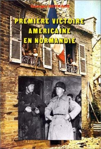 Premiere Victoire Americaine en Normandie: Cherbourg (French Edition) (290217165X) by Bernage, Georges