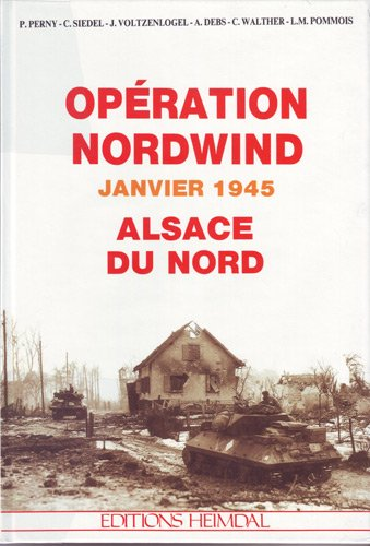 9782902171859: Opération Nordwind : Janvier 1945, Alsace du Nord