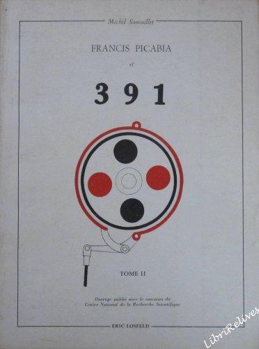 Francis Picabia et 391 - Volume 2: Michel Sanouillet