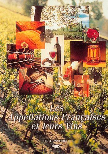 9782902416363: Les Appellations Françaises et leur vins