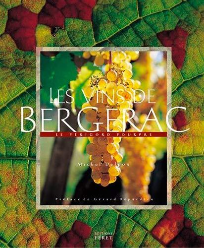 9782902416813: Vins de bergerac : le Périgord pourpre (Connaissance du monde du vin)