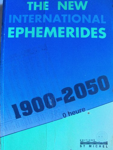 9782902450442: The new international ephemerides, 1900-2050: Midnight