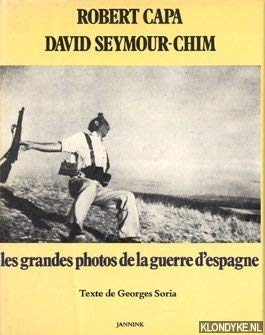 Les Grandes Photos De La Guerre D'Espagne: Capa, Robert;Seymour, David;Soria, Georges